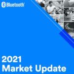 Bluetooth 2021 Market Update