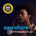 Exklusiv: Mit kopfhoerer.de & Soundcore satte 40 Euro Rabatt abstauben!